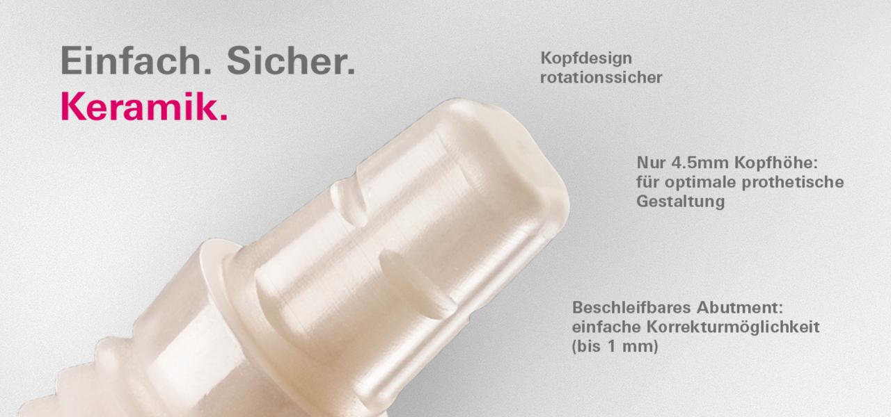 ceramic.implant Keramikimplantat mit speziell auf den Werkstoff Zirkondioxid abgestimmtem Design